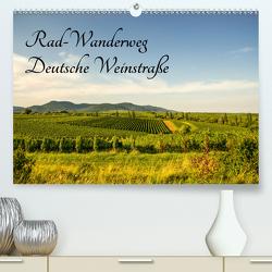Rad-Wanderweg Deutsche Weinstraße (Premium, hochwertiger DIN A2 Wandkalender 2020, Kunstdruck in Hochglanz) von Fietz,  Günter