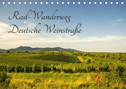 Rad-Wanderweg Deutsche Weinstraße (Tischkalender 2018 DIN A5 quer) von Fietz,  Günter