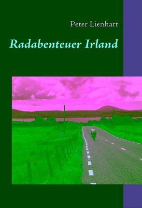 Radabenteuer Irland von Lienhart,  Peter