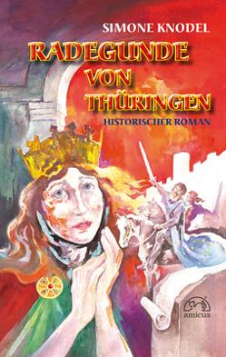 Radegunde von Thüringen von Knodel,  Simone, Wolniak,  Horst