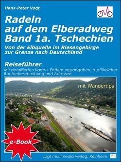Radeln auf dem Elberadweg – Band 1a – Tschechien von Vogt,  Hans-Peter