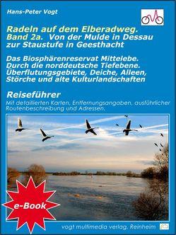 Radeln auf dem Elberadweg – Band 2A.. Von der Mulde in Dessau zur Staustufe in Geesthacht von Vogt,  Hans-Peter