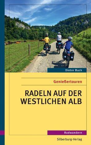 Radeln auf der westlichen Alb von Buck,  Dieter