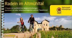 Radeln im Altmühltal  mit dem Altmühltalradweg von Rothenburg o.d. Tauber bis Kelheim von Informationszentrum Naturpark,  Altmühltal