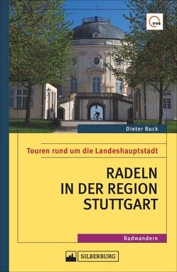 Radeln in der Region Stuttgart von Buck,  Dieter