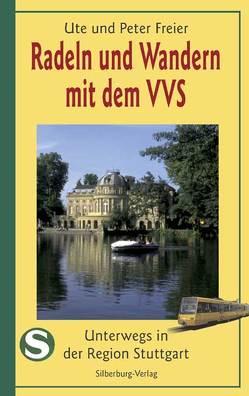 Radeln und Wandern mit dem VVS von Freier,  Peter, Freier,  Ute