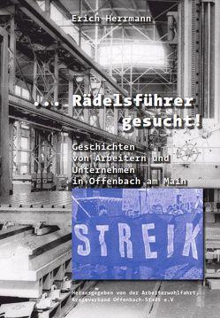 … Rädelsführer gesucht! von Herrmann,  Erich