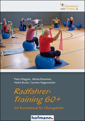 Radfahrer-Training 60+ von Brammer,  Nikola, Bunte,  Heike, Hagemeister,  Carmen, Wagner,  Petra