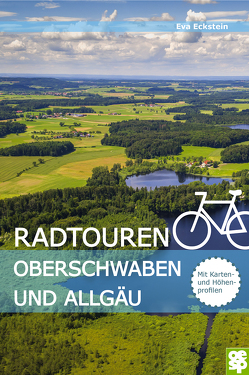 Radführer Oberschwaben und Württembergisches Allgäu von Eckstein,  Eva