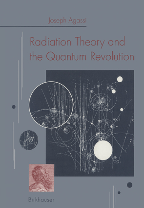 Radiation Theory and the Quantum Revolution von AGASSI