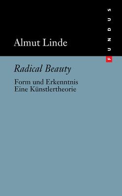 Radical Beauty von Linde,  Almut