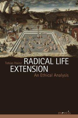 Radical Life Extension von Hainz,  Tobias