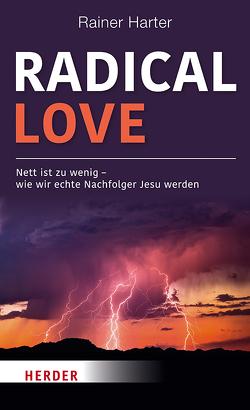 Radical Love von Harter,  Rainer
