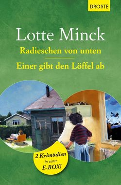 Radieschen von unten & Einer gibt den Löffel ab von Minck,  Lotte