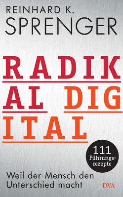 Radikal digital von Sprenger,  Reinhard K.