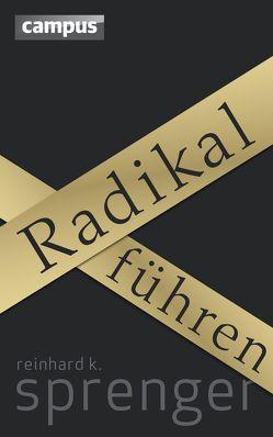 Radikal führen von Sprenger,  Reinhard K.