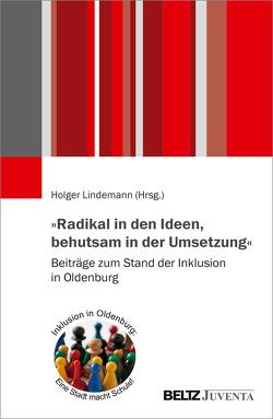 »Radikal in den Ideen, behutsam in der Umsetzung« von Lindemann,  Holger