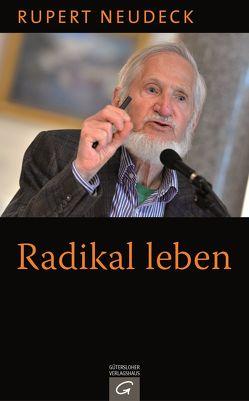 Radikal leben von Neudeck,  Rupert