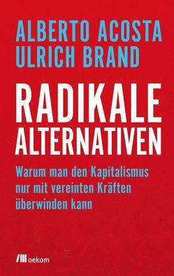 Radikale Alternativen von Acosta,  Alberto, Brand,  Ulrich