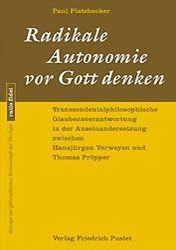 Radikale Autonomie vor Gott denken von Platzbecker,  Paul