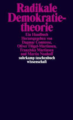 Radikale Demokratietheorie von Comtesse,  Dagmar, Flügel-Martinsen,  Oliver, Martinsen,  Franziska, Nonhoff,  Martin