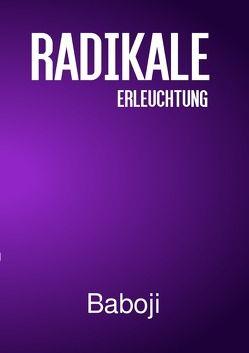 Radikale Erleuchtung / Radikale Erleuchtung 2 von Advaita,  Baboji