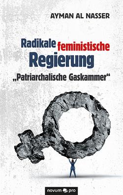 """Radikale feministische Regierung """"Patriarchalische Gaskammer"""" von Al Nasser,  Ayman"""