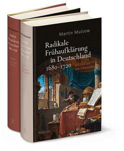 Radikale Frühaufklärung in Deutschland 1680–1720 von Mulsow,  Martin