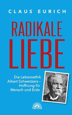 Radikale Liebe von Eurich,  Claus