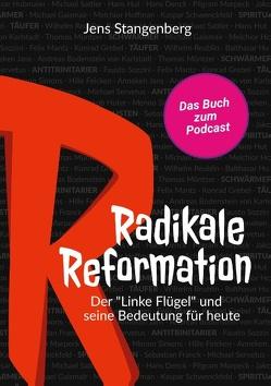 Radikale Reformation von Stangenberg,  Jens