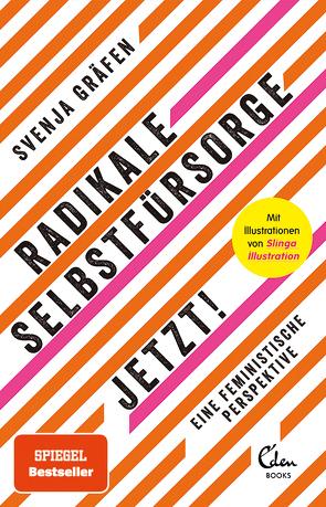 Radikale Selbstfürsorge. Jetzt! von Gräfen,  Svenja, Hillerzeder,  Lea