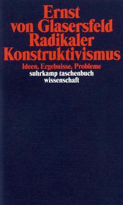Radikaler Konstruktivismus von Glasersfeld,  Ernst von, Köck,  Wolfram Karl, Schmidt,  Siegfried J.
