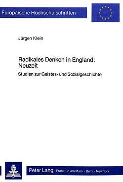 Radikales Denken in England: Neuzeit von Klein,  Jürgen