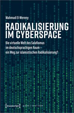 Radikalisierung im Cyberspace von EL-WERENY,  MAHMUD