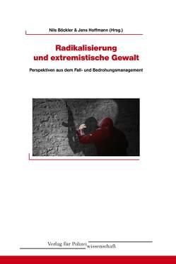 Radikalisierung und terroristische Gewalt von Böckler,  Nils, Hoffmann,  Jens