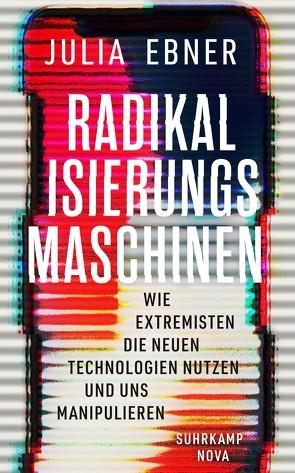 Radikalisierungsmaschinen von Ebner,  Julia, Riesselmann,  Kirsten