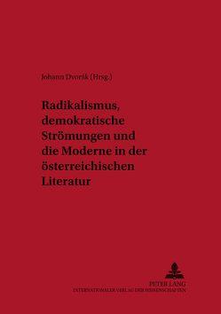 Radikalismus, demokratische Strömungen und die Moderne in der österreichischen Literatur von Dvorák,  Johann