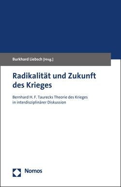 Radikalität und Zukunft des Krieges von Liebsch,  Burkhard