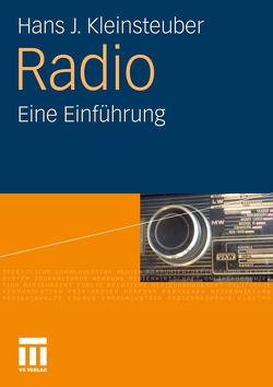 Radio von Eichmann,  Ralph, Hasebrink,  Uwe, Kleinsteuber,  Hans J., Lüthje,  Corinna, Müller,  Norman, Schätzlein,  Frank
