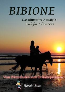 Radio Adria / BIBIONE – Das ultimative Nostalgiebuch von Zilka,  Harald