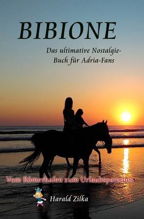 Radio Adria / BIBIONE – Vom Römerlager zum Urlaubsparadies (Taschenbuch) von Zilka,  Harald
