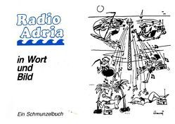 Radio Adria Schmunzelbuch von Zilka,  Harald