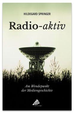 Radio-aktiv von Springer,  Hildegard