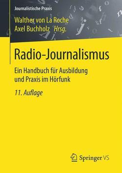 Radio-Journalismus von Buchholz,  Axel, von La Roche,  Walther