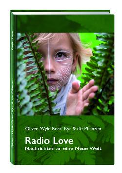 Radio Love – Nachrichten an eine Neue Welt von Kyr,  Oliver
