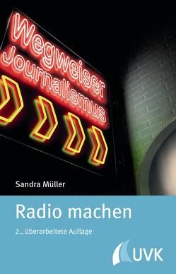 Radio machen von Müller,  Sandra