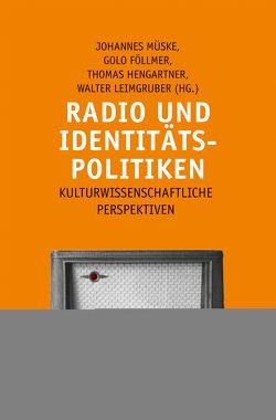 Radio und Identitätspolitiken von Föllmer,  Golo, Hengartner,  Thomas, Leimgruber,  Walter, Müske,  Johannes
