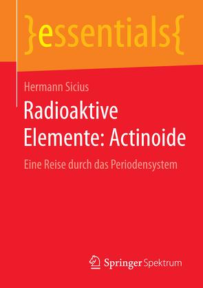 Radioaktive Elemente: Actinoide von Sicius,  Hermann