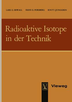 Radioaktive Isotope in der Technik von Erwall,  Lars