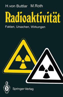 Radioaktivität von Buttlar,  Haro v., Roth,  Manfred